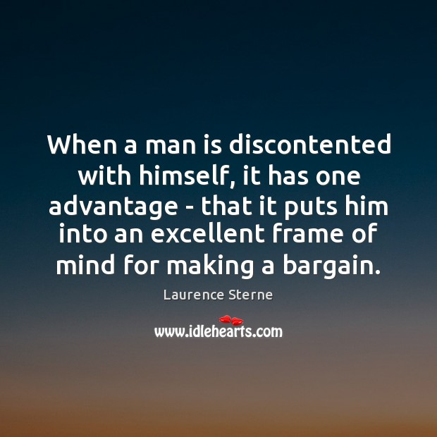 When a man is discontented with himself, it has one advantage – Image