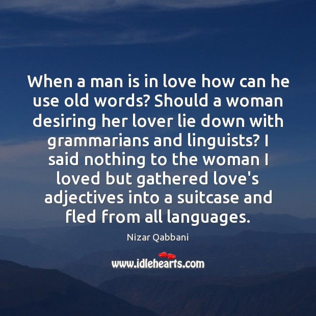 Image, When a man is in love how can he use old words?