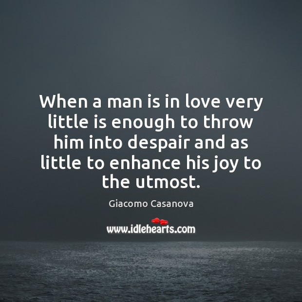When a man is in love very little is enough to throw Image