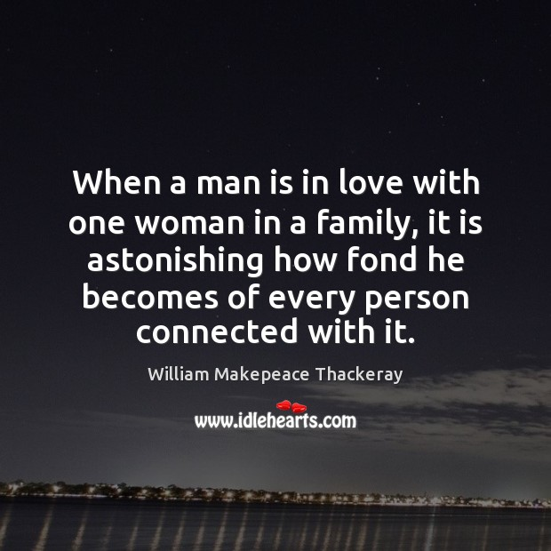 When a man is in love with one woman in a family,