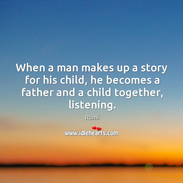 When a man makes up a story for his child, he becomes Image