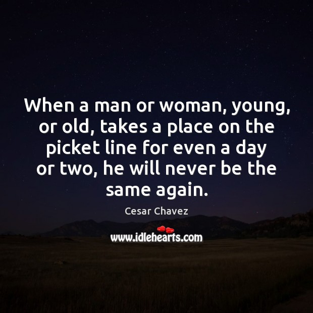 Image, When a man or woman, young, or old, takes a place on