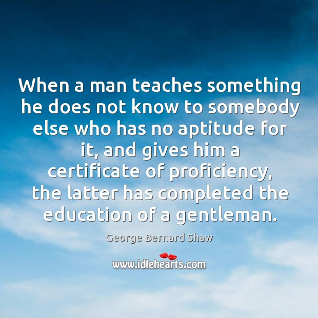 When a man teaches something he does not know to somebody else Image
