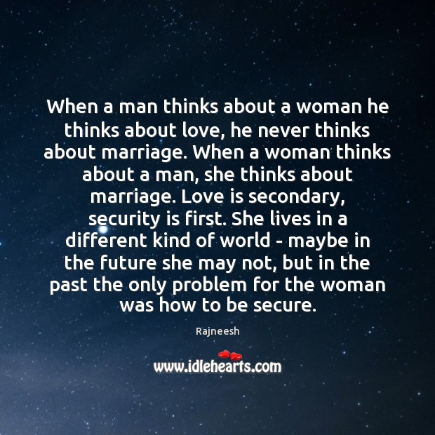Image, When a man thinks about a woman he thinks about love, he