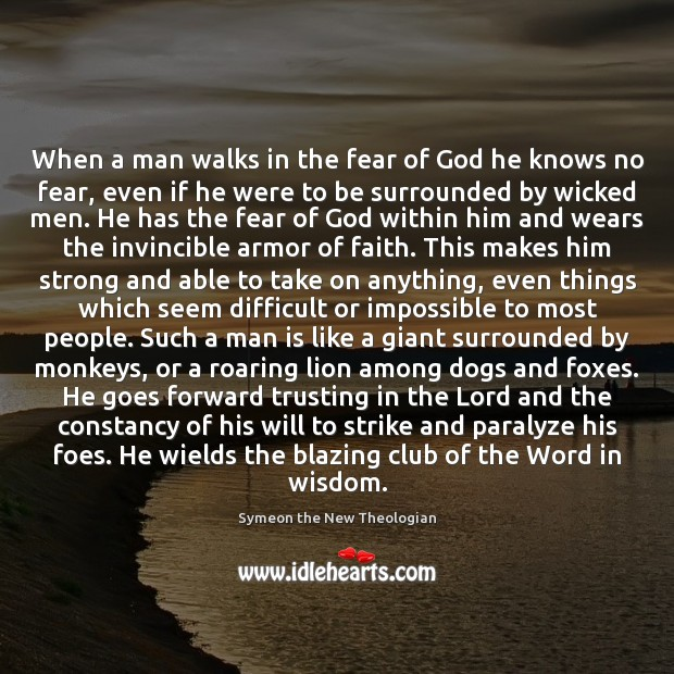 When a man walks in the fear of God he knows no Image
