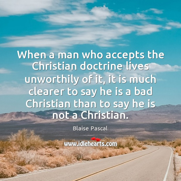 When a man who accepts the Christian doctrine lives unworthily of it, Image