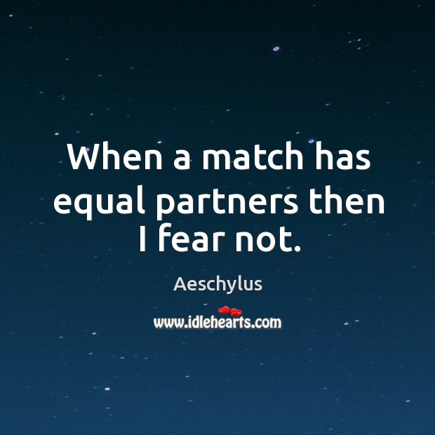 When a match has equal partners then I fear not. Image