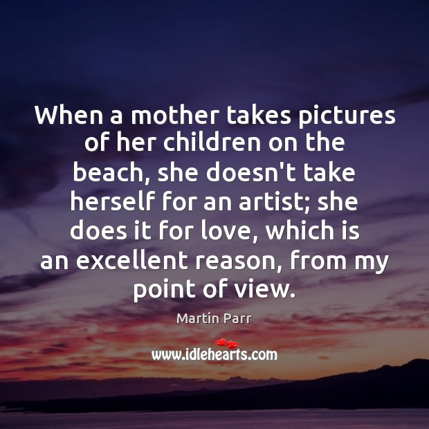 When a mother takes pictures of her children on the beach, she Image
