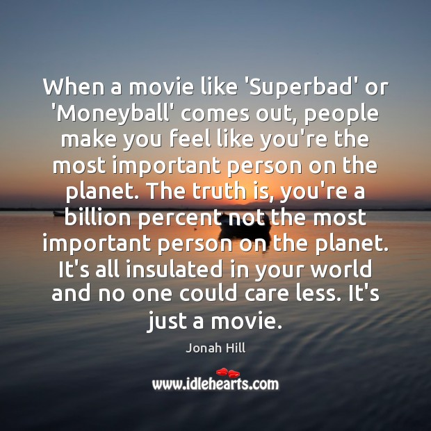 When a movie like 'Superbad' or 'Moneyball' comes out, people make you Image