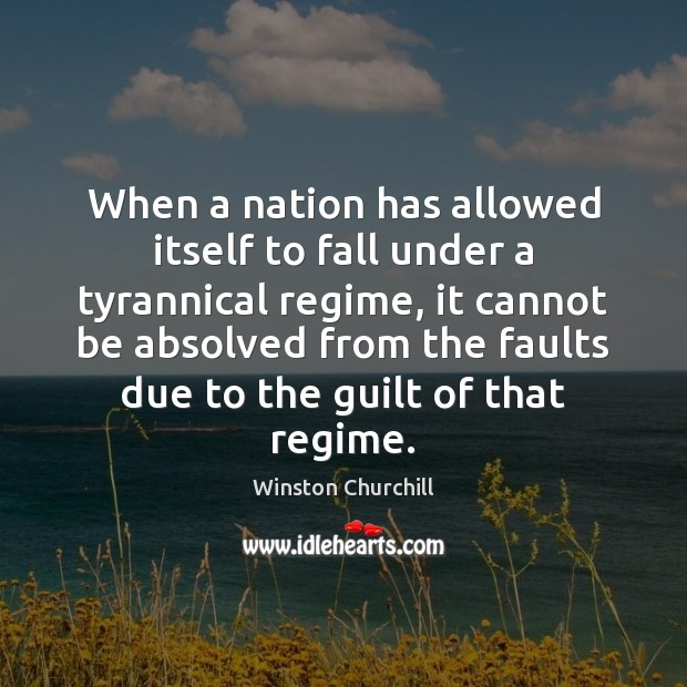Image, When a nation has allowed itself to fall under a tyrannical regime,