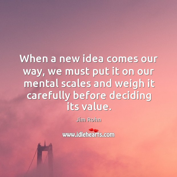 When a new idea comes our way, we must put it on Image