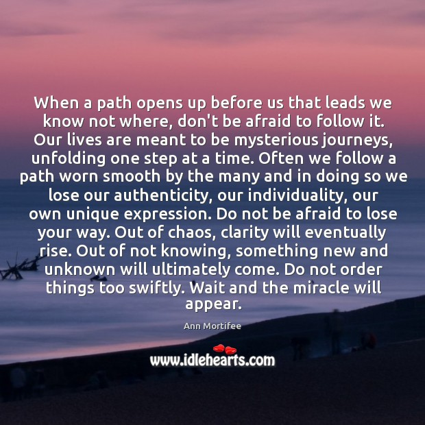 Image, When a path opens up before us that leads we know not