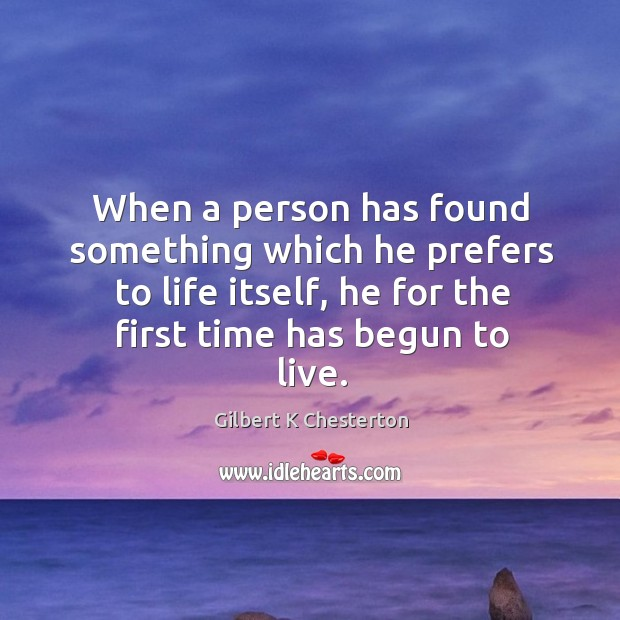 When a person has found something which he prefers to life itself, Image