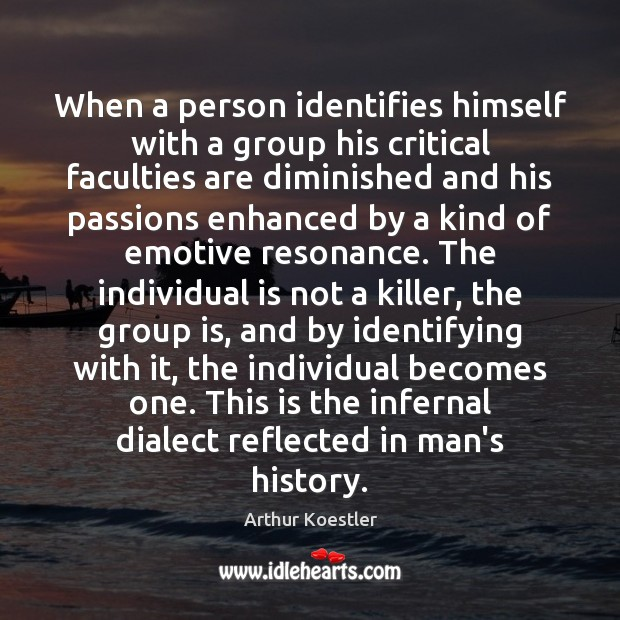 When a person identifies himself with a group his critical faculties are Image