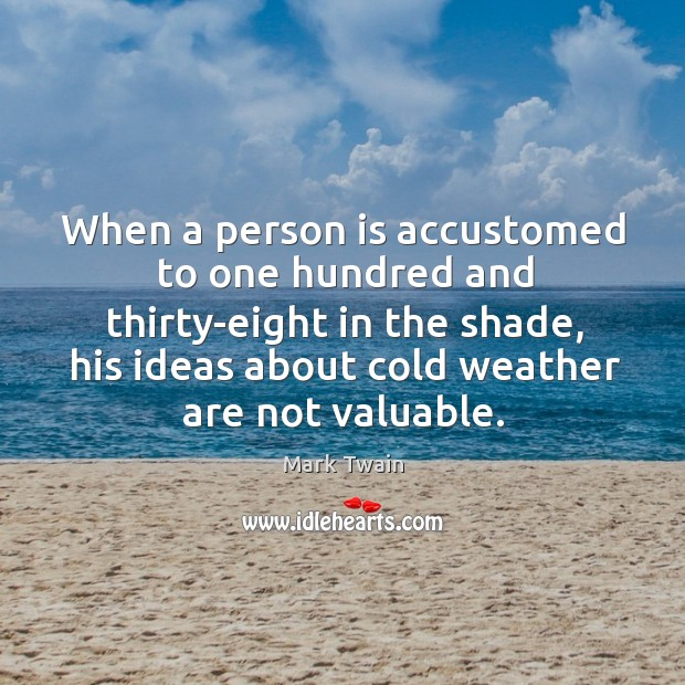 When a person is accustomed to one hundred and thirty-eight in the Image