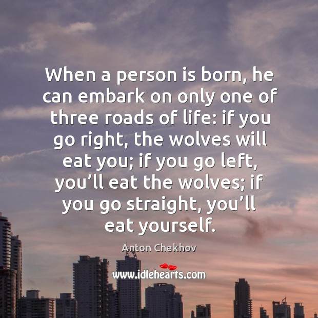 Image, When a person is born, he can embark on only one of