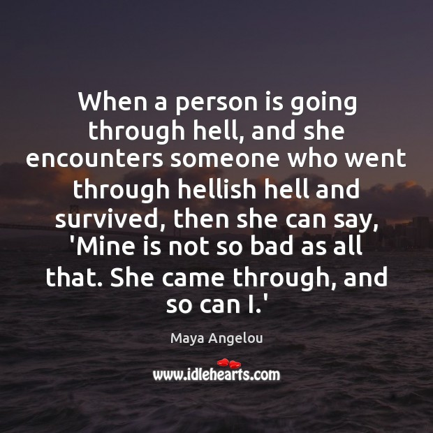 Image, When a person is going through hell, and she encounters someone who