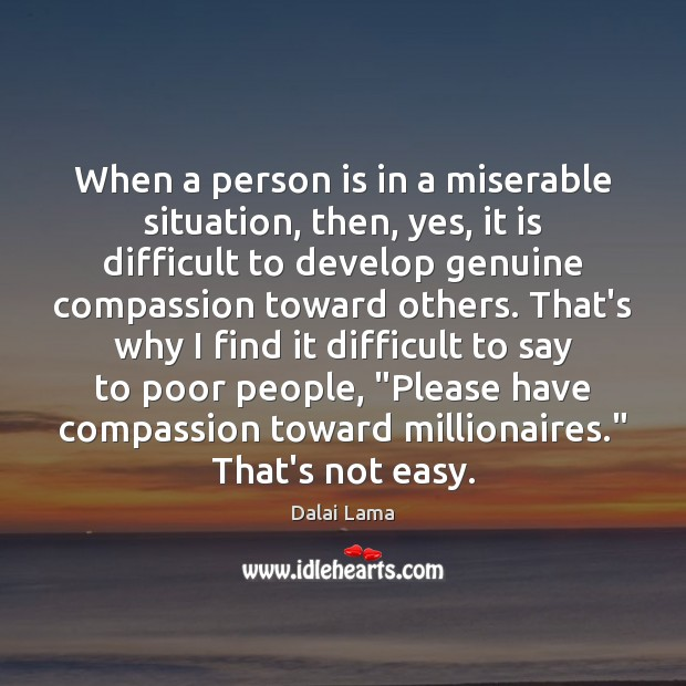 When a person is in a miserable situation, then, yes, it is Image