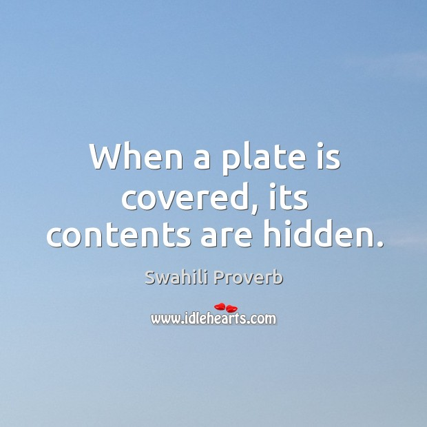 Image, When a plate is covered, its contents are hidden.