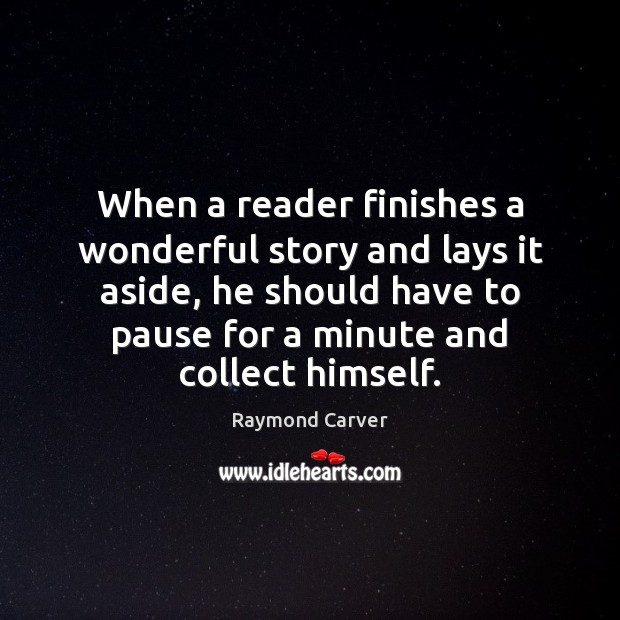 When a reader finishes a wonderful story and lays it aside, he Image