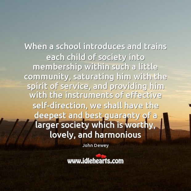 When a school introduces and trains each child of society into membership Image