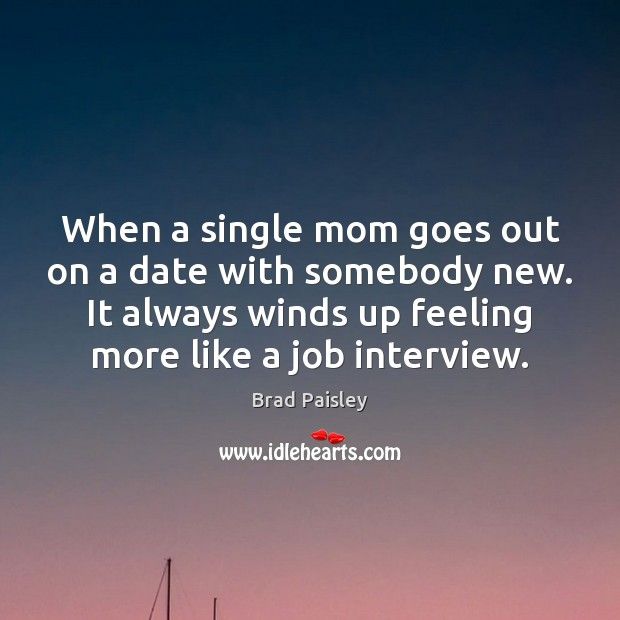 goes single parents Single parents often place their children at the highest priority, which means  spending the majority of their time running errands, playing with their children,  and.