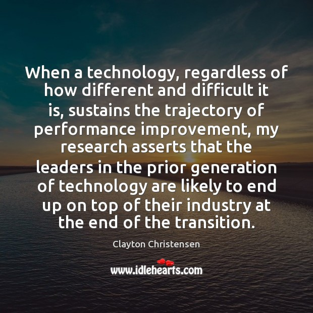 Image, When a technology, regardless of how different and difficult it is, sustains