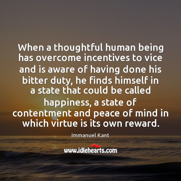 Image, When a thoughtful human being has overcome incentives to vice and is