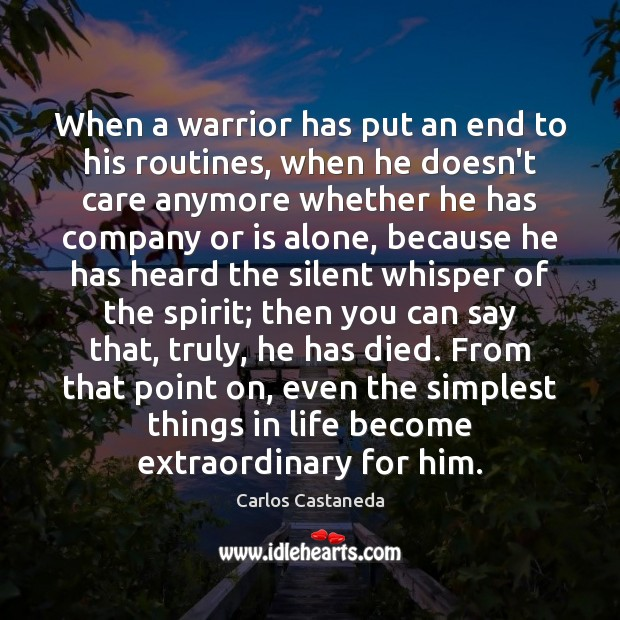 When a warrior has put an end to his routines, when he Image