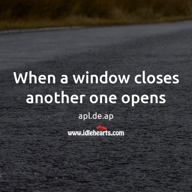Image, When a window closes another one opens