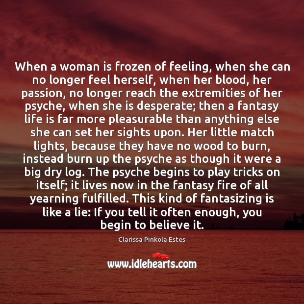 When a woman is frozen of feeling, when she can no longer Image