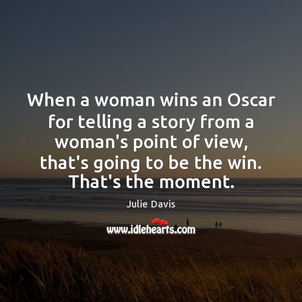 When a woman wins an Oscar for telling a story from a Image