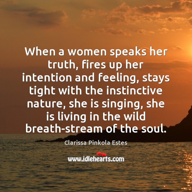 When a women speaks her truth, fires up her intention and feeling, Image