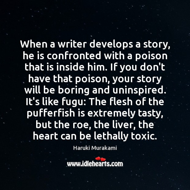 Image, When a writer develops a story, he is confronted with a poison