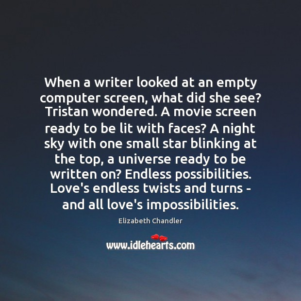 When a writer looked at an empty computer screen, what did she Image