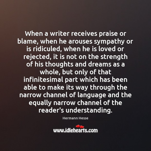 Image, When a writer receives praise or blame, when he arouses sympathy or