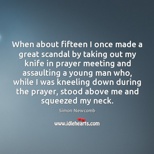 When about fifteen I once made a great scandal by taking out my knife in prayer meeting Image