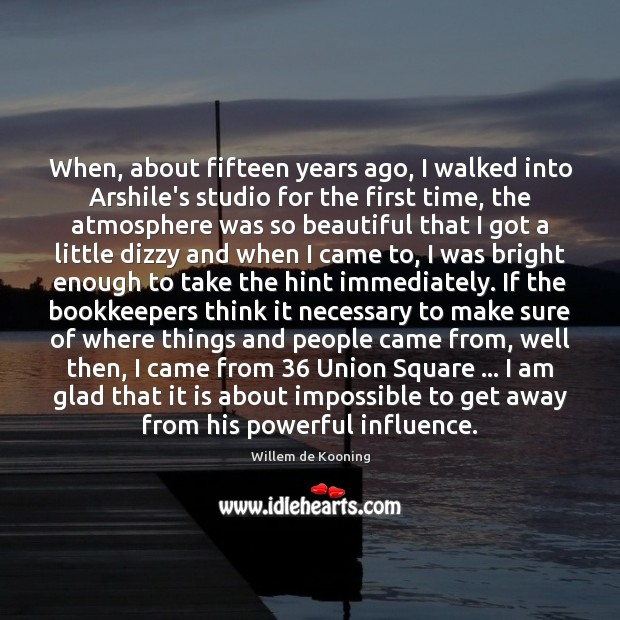 When, about fifteen years ago, I walked into Arshile's studio for the Image