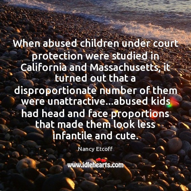 Image, When abused children under court protection were studied in California and Massachusetts,