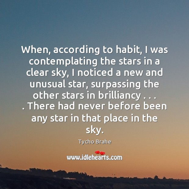When, according to habit, I was contemplating the stars in a clear Image