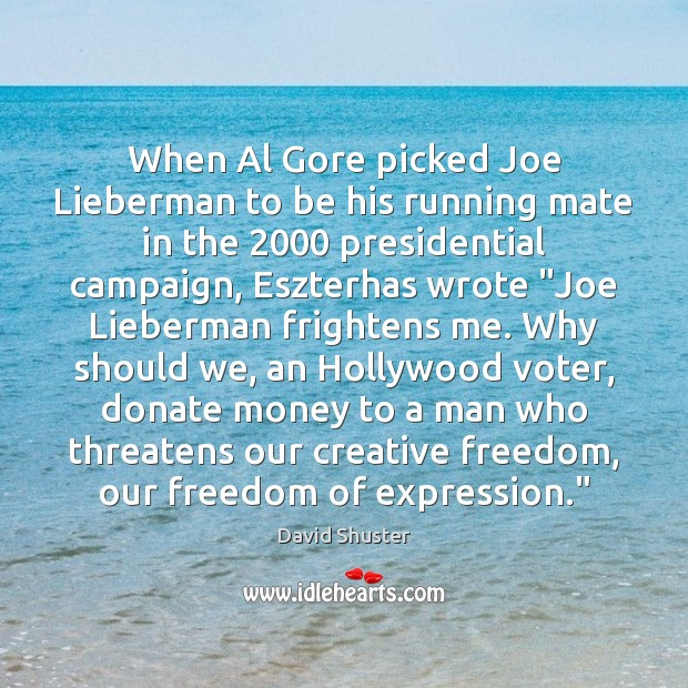 When Al Gore picked Joe Lieberman to be his running mate in Donate Quotes Image
