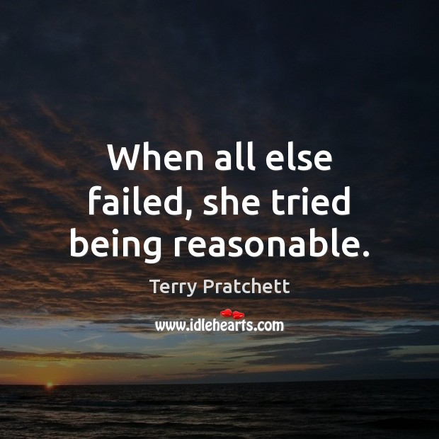 When all else failed, she tried being reasonable. Image