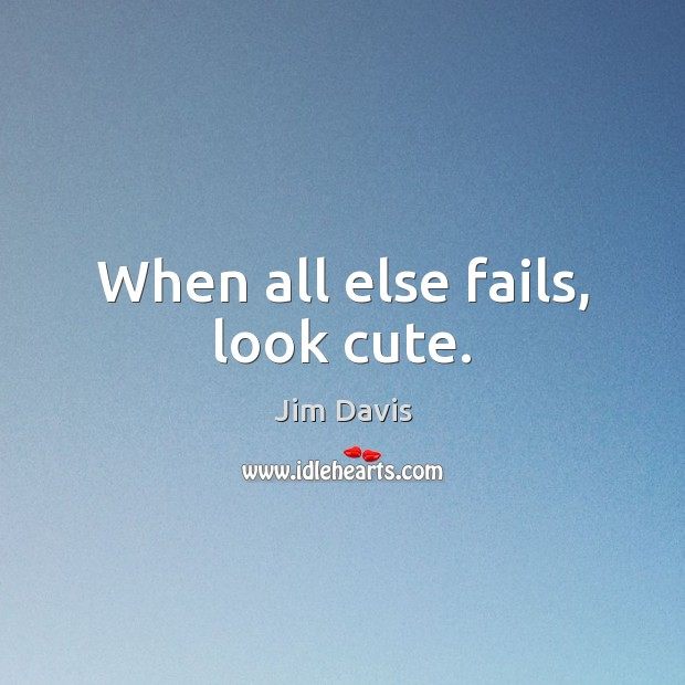 When all else fails, look cute. Image