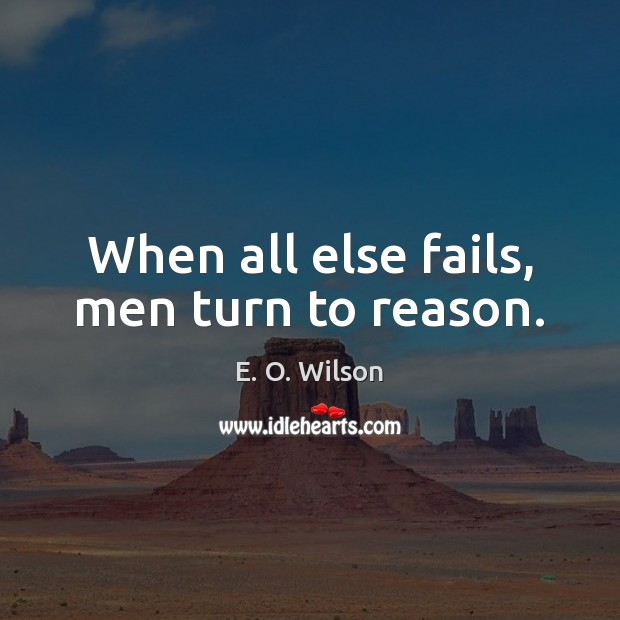 Image, When all else fails, men turn to reason.