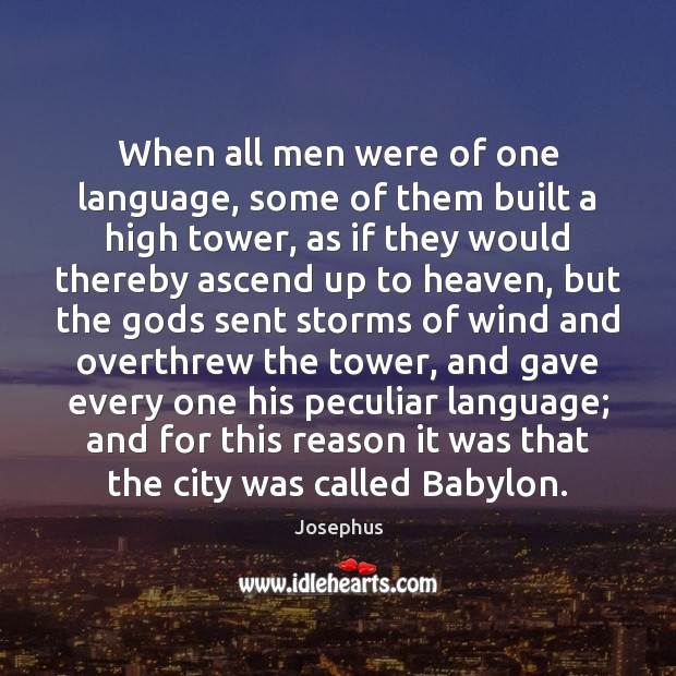 When all men were of one language, some of them built a Image