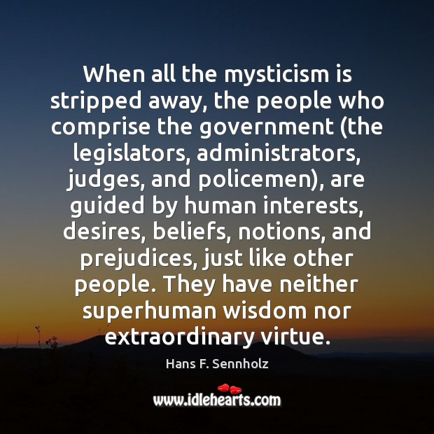 Image, When all the mysticism is stripped away, the people who comprise the