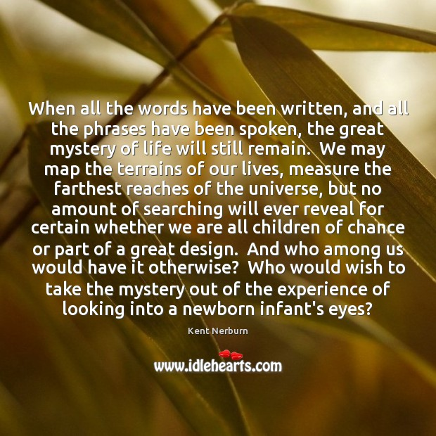 When all the words have been written, and all the phrases have Kent Nerburn Picture Quote