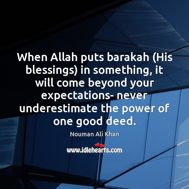 Image, When Allah puts barakah (His blessings) in something, it will come beyond
