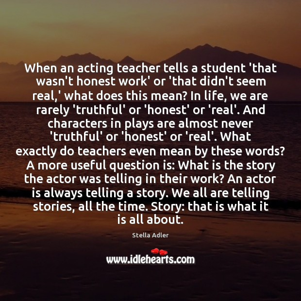 Image, When an acting teacher tells a student 'that wasn't honest work' or