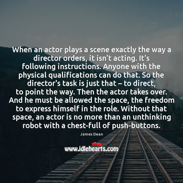 When an actor plays a scene exactly the way a director orders, Image
